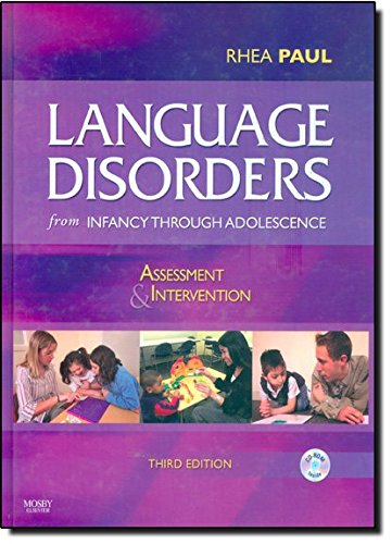 9780323036856: Language Disorders from Infancy Through Adolescence: Assessment and Intervention