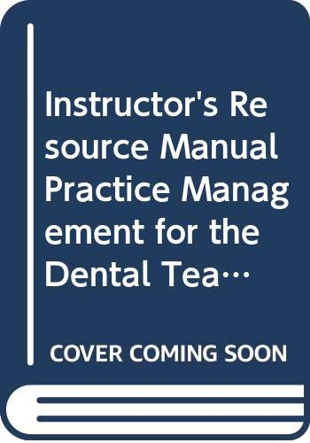 Instructor's Resource Manual Practice Management for the: n/a