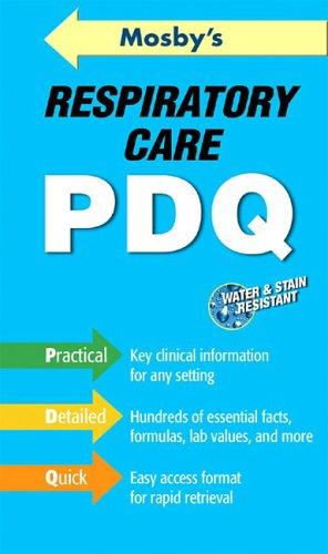 9780323037471: Mosby's Respiratory Care PDQ, 1e