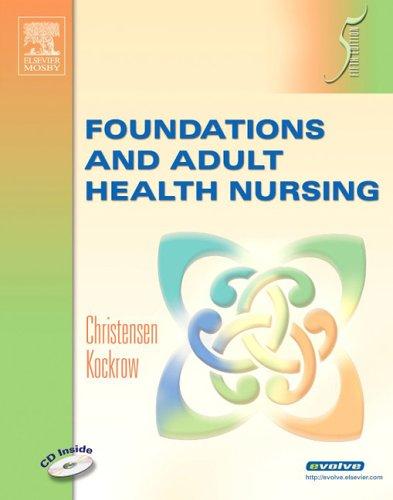 Foundations and Adult Health Nursing: Barbara Lauritsen Christensen,