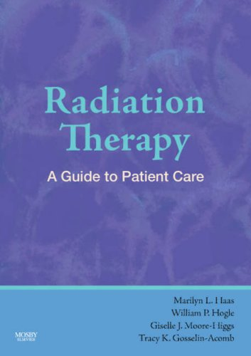 9780323040303: Radiation Therapy: A Guide to Patient Care, 1e