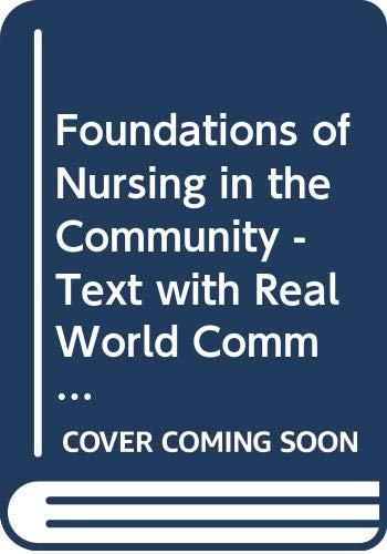 9780323040693: Foundations of Nursing in the Community - Text with Real World Community Health Nursing Package, 2e