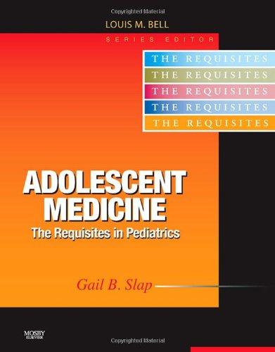 9780323040730: Adolescent Medicine: Requisites, 1e (Requisites in Pediatrics)