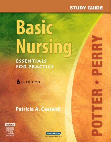 Basic Nursing: Essentials for Practice; 6th Edition STUDY GUIDE: Potter; Perry