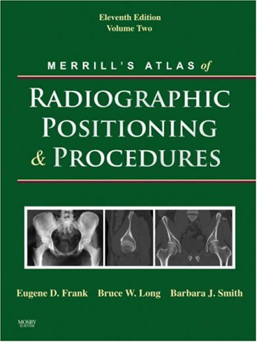 9780323042116: Merrill's Atlas of Radiographic Positioning and Procedures: Volume 2, 11e