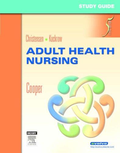 Study Guide for Adult Health Nursing: Barbara Lauritsen Christensen,