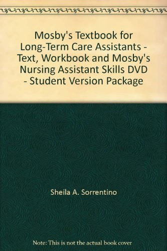9780323042857: Mosby's Textbook for Long-term Care Assistants + Text, Workbook And Mosby's Nursing Assistant Skills Dvd + Student Version Package