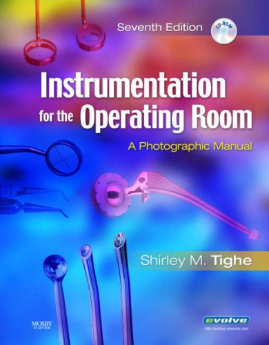 Instrumentation for the Operating Room: A Photographic Manual: Shirley M. Tighe RN BA