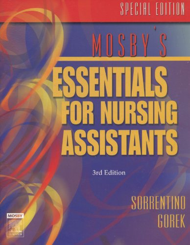 Special Edition of Mosby's Essentials for Nursing Assistants (0323043461) by Sorrentino, Sheila A.; Gorek, Bernie