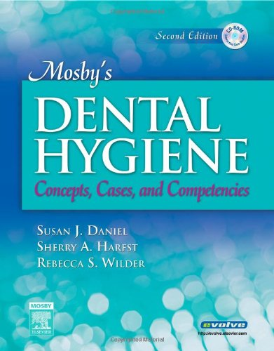 Mosby's Dental Hygiene: Concepts, Cases, and Competencies, 2e: Daniel RDH  BS D.A.T.E.  MS, ...