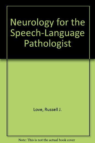 9780323043557: Neurology for the Speech-Language Pathologist