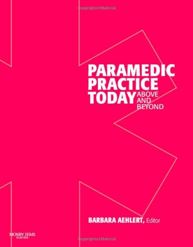 9780323043748: Paramedic Practice Today: Above and Beyond, Vol. 1