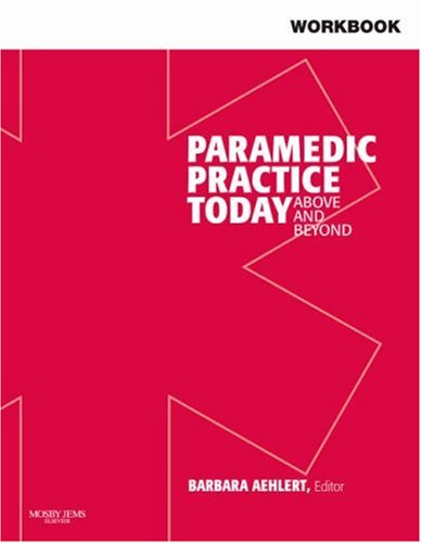 9780323043779: Workbook for Paramedic Practice Today: Above and Beyond, Vol. 1