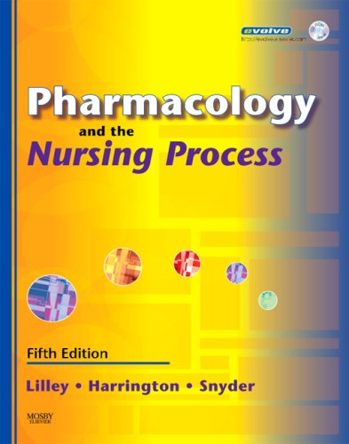 Pharmacology and the Nursing Process: Linda Lane Lilley,