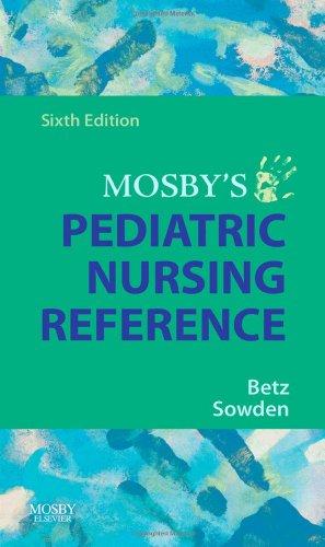 9780323044967: Mosby's Pediatric Nursing Reference, 6e