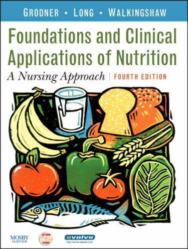 9780323045292: Foundations and Clinical Applications of Nutrition: A Nursing Approach