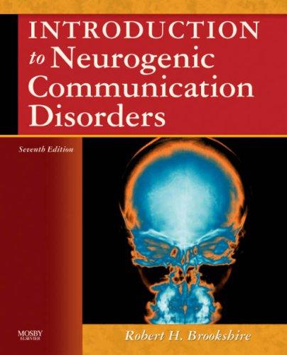 Introduction to Neurogenic Communication Disorders, 7e: Brookshire, Robert H.