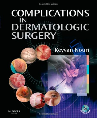 Complications in Dermatologic Surgery with CDROM: Keyvan Nouri MD