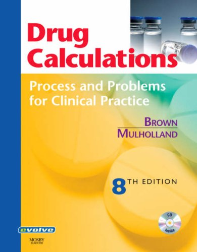 9780323045766: Drug Calculations: Process and Problems for Clinical Practice