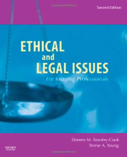 9780323045995: Ethical and Legal Issues for Imaging Professionals, 2e (Towsley-Cook, Ethical and Legal Issues for Imaging Professionals)