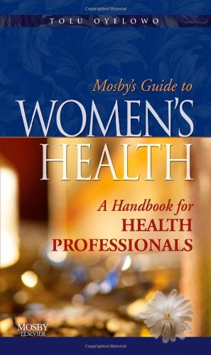 9780323046015: Mosby's Guide to Women's Health: A Handbook for Health Professionals, 1e