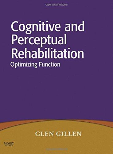 9780323046213: Cognitive and Perceptual Rehabilitation: Optimizing Function, 1e