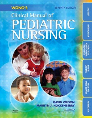 9780323047135: Wong's Clinical Manual of Pediatric Nursing, 7e (Clinical Manual of Pediatric Nursing (Wong))