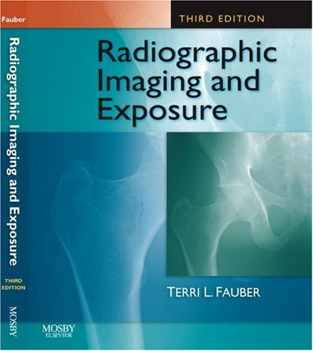 9780323047272: Radiographic Imaging and Exposure, 3e (Fauber, Radiographic Imaging & Exposure)