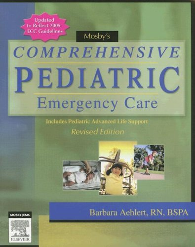 9780323047463: Mosby's Comprehensive Pediatric Emergency Care (Aehiert, Mosby's Comprehensive Pediatric Emergency Care)
