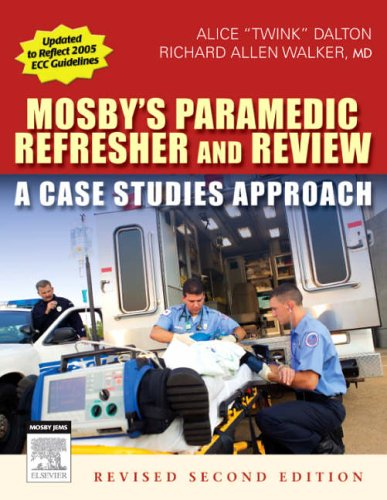 9780323047524: Mosby's Paramedic Refresher and Review - Revised Reprint: A Case Studies Approach, 2e