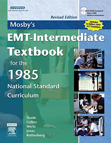 Mosby's EMT-Intermediate Textbook For The 1985 National Standard Curriculum, Revised (0323047610) by Shade, Bruce R; Collins Jr., Thomas E; Wertz, Elizabeth M; Jones, Shirley A