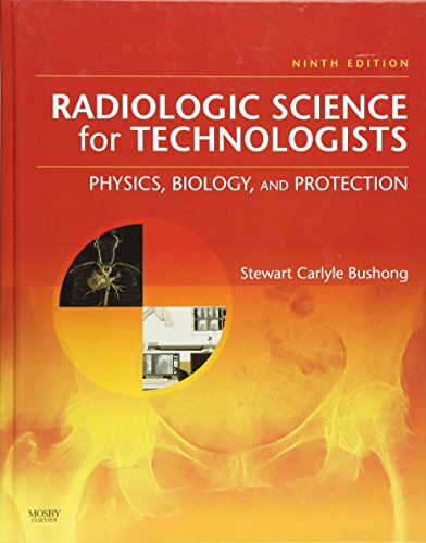 9780323048378: Radiologic Science for Technologists: Physics, Biology, and Protection, 9e