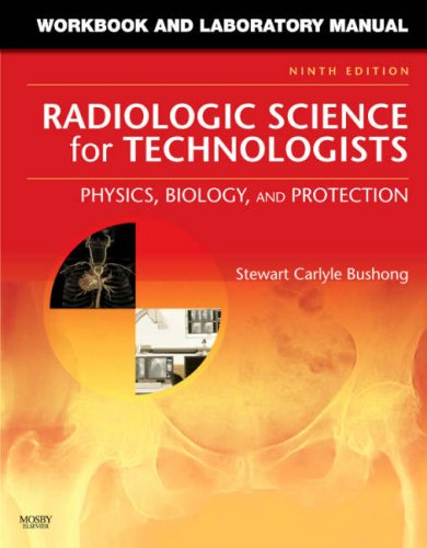 9780323048385: Workbook and Laboratory Manual for Radiologic Science for Technologists: Physics, Biology, and Protection, 9e