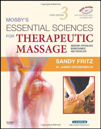 Mosby's Essential Sciences for Therapeutic Massage: Anatomy,: Sandy Fritz BS