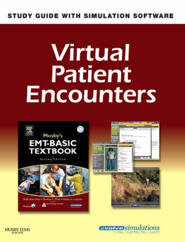9780323049306: Virtual Patient Encounters for Mosby's EMT-Basic Textbook - Revised Reprint, 2e