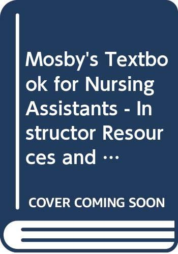 9780323049962: Mosby's Textbook for Nursing Assistants - Instructor Resources and Program Guide