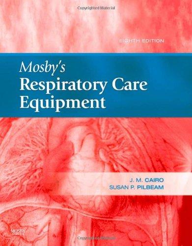 9780323051767: Mosby's Respiratory Care Equipment, 8e