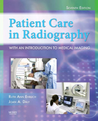 9780323051781: Patient Care in Radiography: with an Introduction to Medical Imaging (Ehrlich, Patient Care in Radiography)