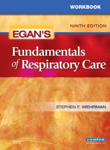 9780323051880: Workbook for Egan's Fundamentals of Respiratory Care, 9e