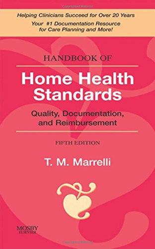 9780323052245: Handbook of Home Health Standards: Quality, Documentation, and Reimbursement, 5e (Handbook of Home Health Standards & Documentation Guidelines for Reimbursement)