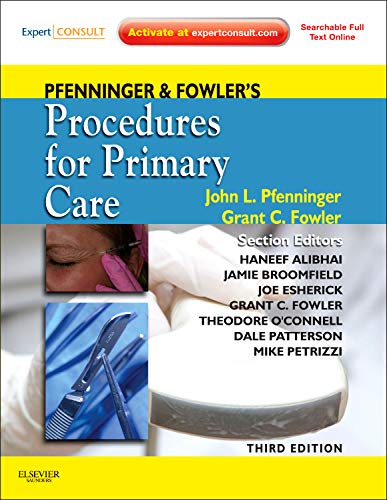9780323052672: Pfenninger and Fowler's Procedures for Primary Care, 3e (Pfenninger, Pfenniger and Fowler's Procedures for Primary Care, Expert Consult)