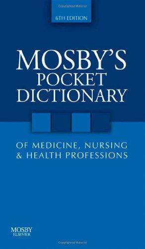 9780323052917: Mosby's Pocket Dictionary of Medicine, Nursing & Health Professions, 6e (Mosby, Mosby's Pocket Dictionary of Medicine, Nursing, & Health Professions)