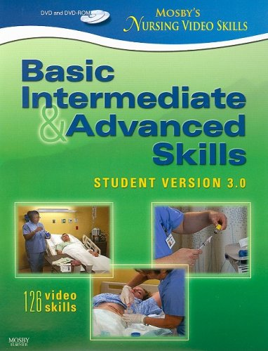 Mosby's Nursing Video Skills - Student Version 3.0, DVD and DVD-ROM: Basic, Intermediate, and ...