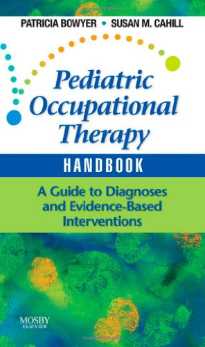 9780323053419: Pediatric Occupational Therapy Handbook: A Guide to Diagnoses and Evidence-Based Interventions