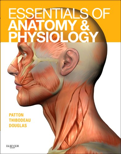 Essentials of Anatomy and Physiology - Text: Patton PhD, Kevin