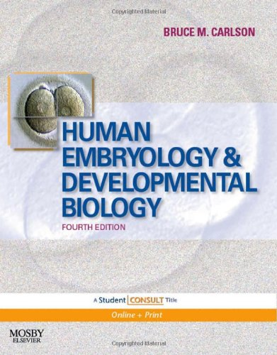 9780323053853: Human Embryology and Developmental Biology: With STUDENT CONSULT Online Access, 4e