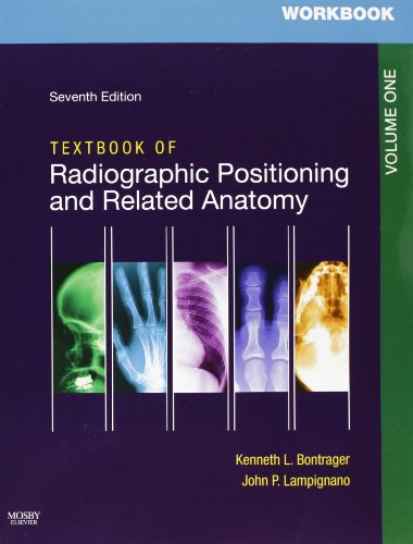 Workbooks for Textbook of Radiographic Positioning and: Kenneth L. Bontrager