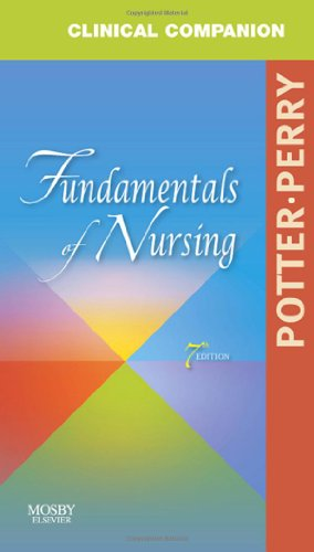 9780323054829: Clinical Companion for Fundamentals of Nursing: Just the Facts, 7e