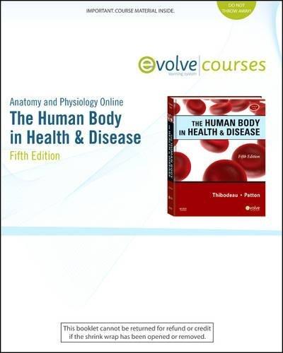 The Human Body in Health & Disease: Gary A. Thibodeau,