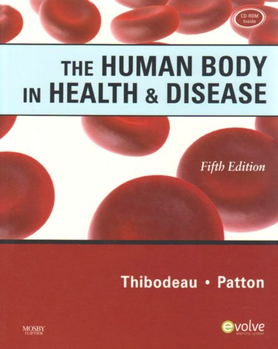 9780323054911: The Human Body in Health & Disease - Hardcover, 5e